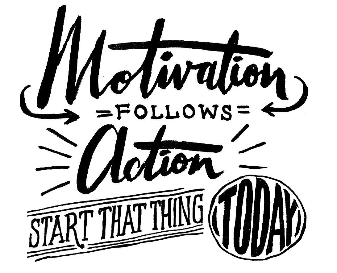 day67_motivationfollowsaction